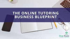 The Online Tutoring Business Blueprint